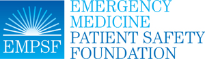 The Emergency Medicine Patient Safety Foundation sponsors this column. For more information, visit www.empsf.org.