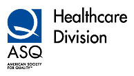 American Society for Quality American Society for Quality Healthcare Division